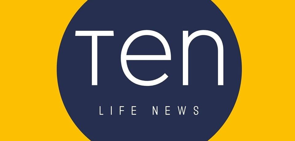#tenlifenews